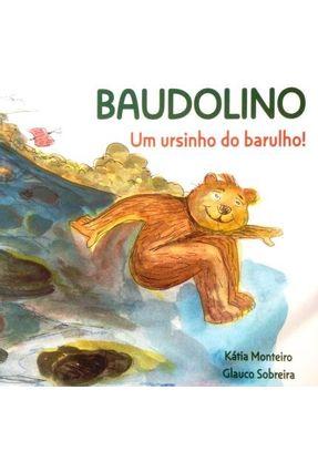 Baudolino - Um Ursinho do Barulho - Sobreira,Glauco Monteiro,Katia pdf epub