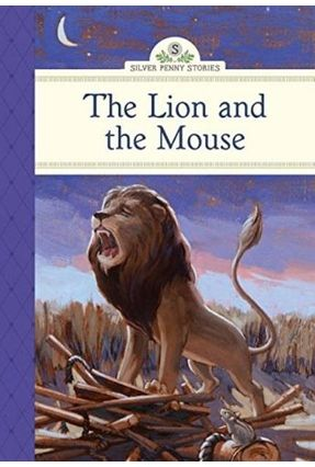 The Lion and the Mouse - Silver Penny Stories - Olmstead,Kathleen | Hoshan.org