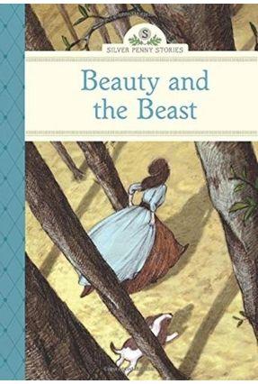 Beauty and the Beast - Silver Penny Stories - Olmstead,Kathleen Olafsdottir,Linda | Hoshan.org