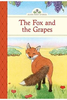 The Fox and the Grapes - Silver Penny Stories - Olmstead,Kathleen   Hoshan.org