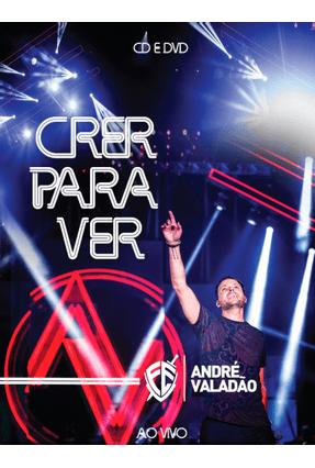 Andre Valadao Crer Para Ver Dvd Cd Saraiva