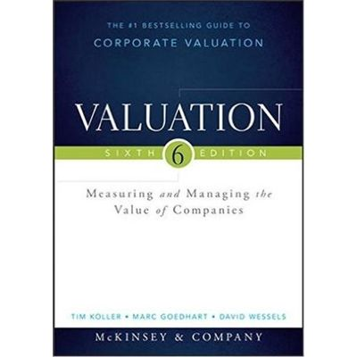 Valuation Measuring And Managing The Value Of Companies Revised - 6Th Edition