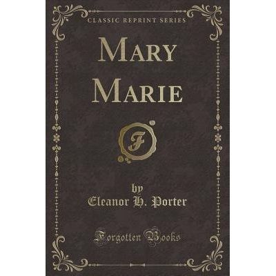 Mary Marie (Classic Reprint)