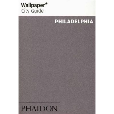 Philadelphia - Wallpaper City Guide