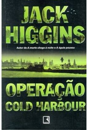 Operação Cold Harbour - Higgins,Jack   Tagrny.org