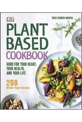 Plant-Based Cookbook - Trish Sebben-Krupka pdf epub
