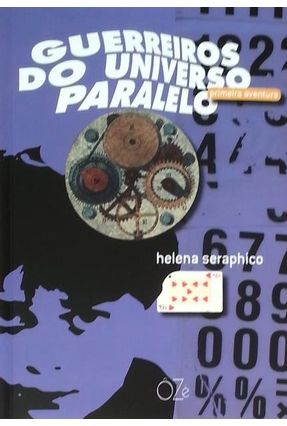 Guerreiros do Universo Paralelo - Primeira Aventura - Seraphico,Helena pdf epub