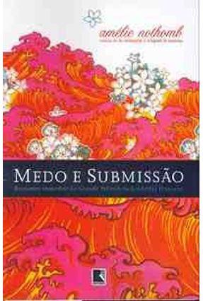 Medo e Submissao - Nothomb,Amelie | Tagrny.org