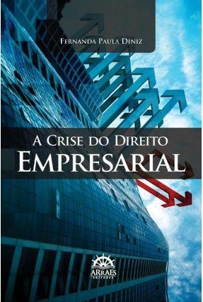 A Crise do Direito Empresarial - Paula Diniz,Fernanda pdf epub