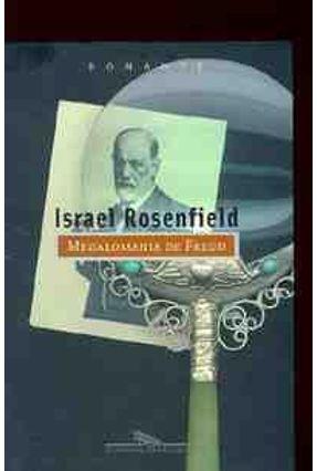 Megalomania de Freud - Rosenfield,Israel | Tagrny.org