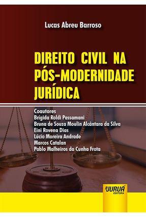 Direito Civil na Pós-Modernidade Jurídica - Abreu Barroso,Lucas pdf epub