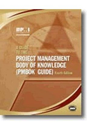 A Guide To The Project Management Body Of Knowledge - Project Management Institute Staff   Tagrny.org