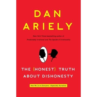 The Honest Truth About Dishonesty - How We Lie To Everyone - Especially Ourselves