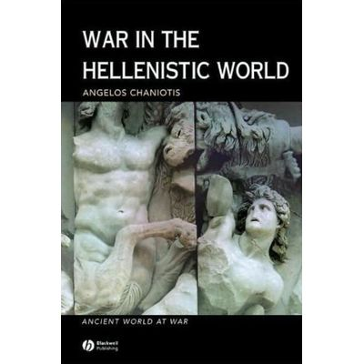 War In The Hellenistic World - A Social And Cultural History