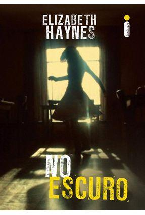No Escuro - Haynes,Elizabeth   Hoshan.org