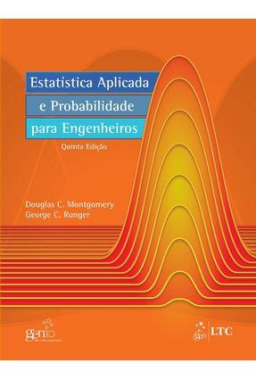 Estatística Aplicada e Probabilidade Para Engenheiros - 5ª Ed. 2012 - Montgomery,Douglas C.   Hoshan.org