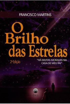 O Brilho Das Estrelas - Martins,Francisco | Tagrny.org
