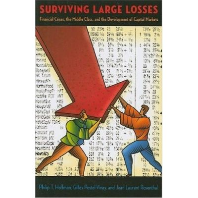 Surviving Large Losses - Financial Crises, The Middle Class, And The Development Of Capital Markets