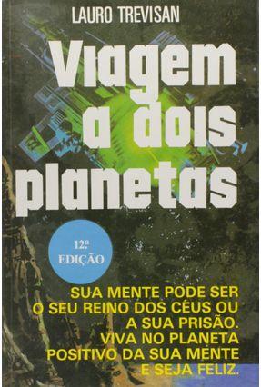 Viagem A Dois Planetas - Trevisan,Lauro   Hoshan.org
