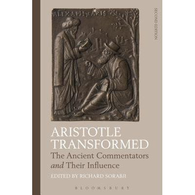 Aristotle Transformed - The Ancient Commentators And Their Influence