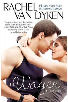 Bet - The Wager - The Bet Series: Book 2 - Van Dyken,Rachel   Tagrny.org