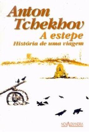 A Estepe - História de uma Viagem - Tchekhov,Anton | Hoshan.org