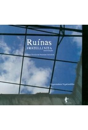 Ruínas - Teoria Técnica de Processos Artísticos - Vita,Fratelli   Hoshan.org