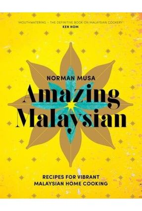 Amazing Malaysian - Recipes For Vibrant Malaysian Home-Cooking - Musa,Norman | Hoshan.org