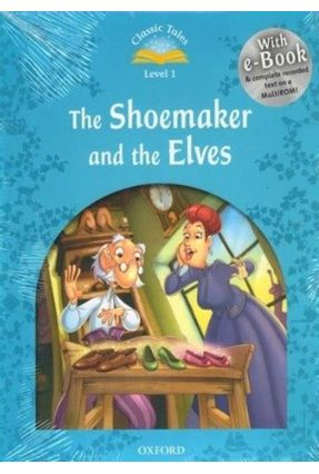The Shoemaker And The Elves - Classic Tales - Level 1 - Pack - Editora Oxford   Nisrs.org