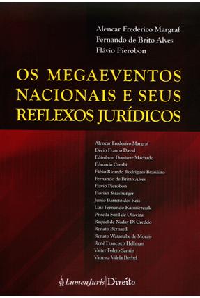 Os Megaeventos Nacionais e Seus Reflexos Jurídicos - Margraf ,Alencar Frederico Alves,Fernando de Brito Pierobon,Flávio   Hoshan.org