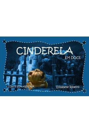 Cinderela Em Doce - Ribeiro,Elisabete | Nisrs.org