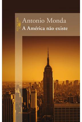 A América Não Existe - Monda,Antonio | Hoshan.org