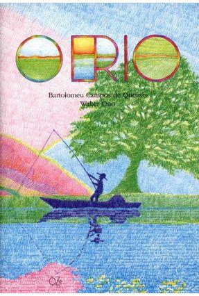 O Rio - Queirós,Bartolomeu Campos de Walter Ono pdf epub