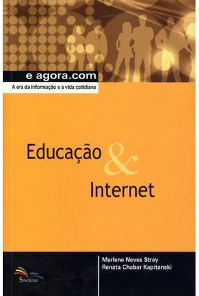 Educação & Internet - Col. e Agora.com - a Era da Informação e a Vida Cotidiana - Strey,Marlene Neves | Tagrny.org
