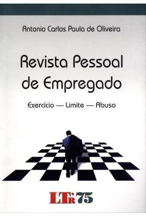 Revista Pessoal de Empregado - Exercício - Limite - Abuso - Carlos Paula de Oliveira,Antonio pdf epub