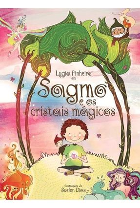 Sagmo e Os Cristais Mágicos - Pinheiro,Lygia | Nisrs.org
