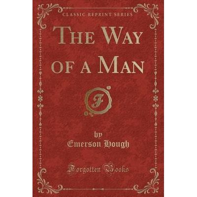 The Way Of A Man (Classic Reprint)