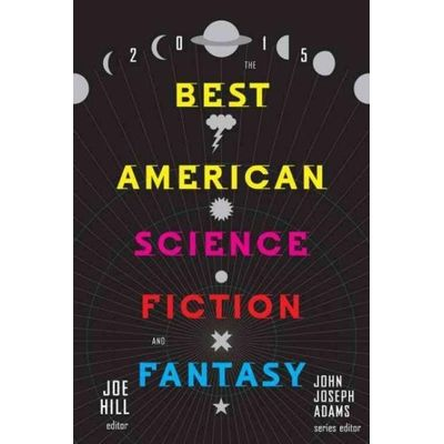 The Best American Science Fiction and Fantasy  -2015