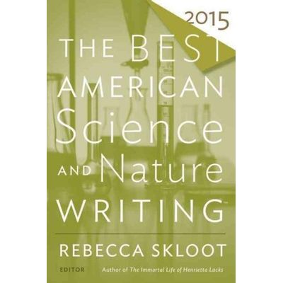 The Best American Science and Nature Writing  -2015