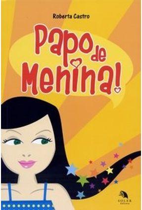 Papo de Menina - 3ª Ed. - Castro,Roberta pdf epub