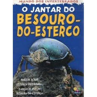 O Jantar do Besouro-do-esterco - Mundo dos Invertebrados