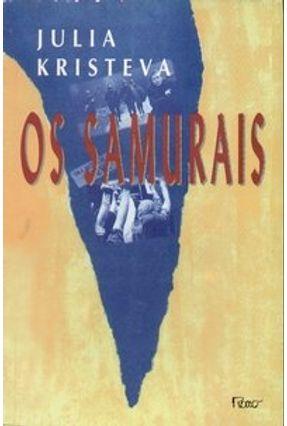 Os Samurais - Kristeva,Julia | Tagrny.org