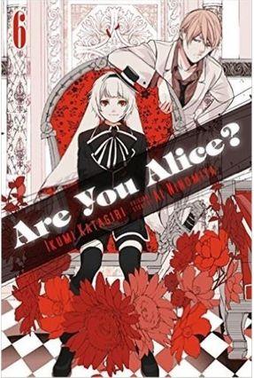 Are You Alice?  Vol. 6* - Katagiri,Ikumi   Hoshan.org