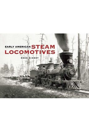 Early American Steam Locomotives - Kinert,Reed | Tagrny.org