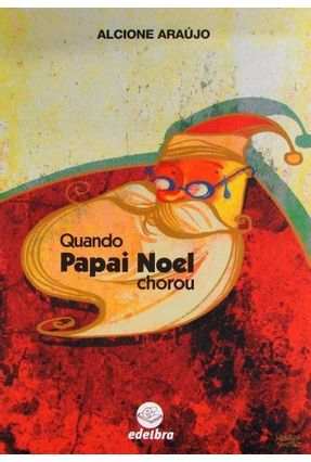 Quando Papai Noel Chorou - Alcione Araújo pdf epub