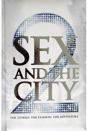 Sex And the City 2: The Official Companion Book: The Stories. The Fashion. The Adventure - Cyphers,Eric Cyphers,Eric | Hoshan.org
