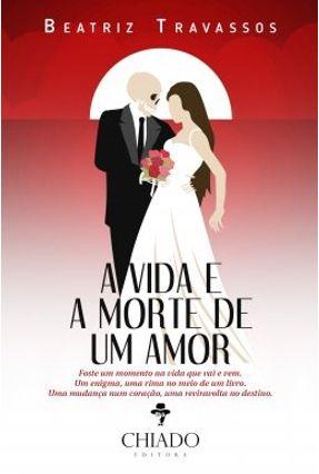 A Vida E Morte De Um Amor - Beatriz Travassos | Tagrny.org