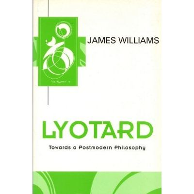 Lyotard - Towards a Postmodern Philosophy