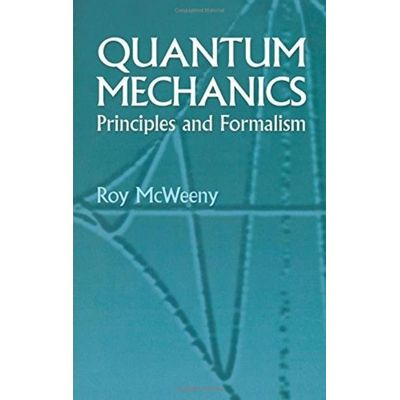 Quantum Mechanics - Principles And Formalism