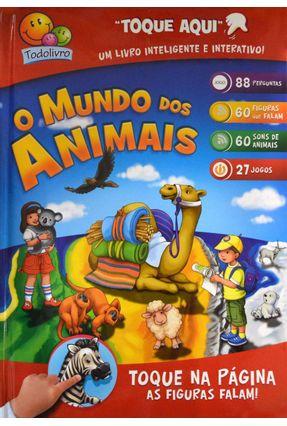 O Mundo Dos Animais - Um Livro Inteligente e Interativo!